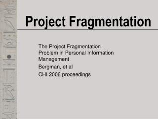 Project Fragmentation
