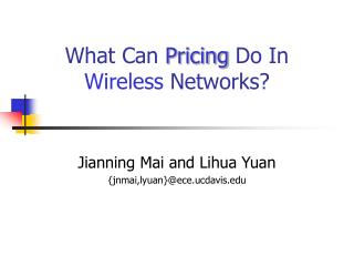 What Can Pricing Do In Wireless Networks