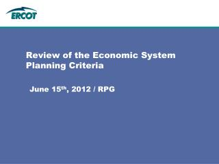 Review of the Economic System Planning Criteria