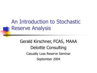 An Introduction to Stochastic Reserve Analysis