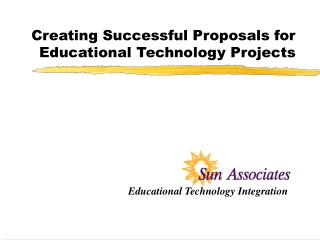Creating Successful Proposals for Educational Technology Projects