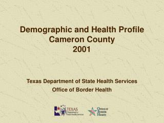 Demographic and Health Profile Cameron County 2001