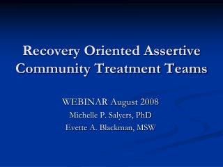Recovery Oriented Assertive Community Treatment Teams