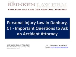 Personal injury Law in  Danbury,  CT - Important Questions to Ask an Accident Attorney