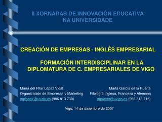 II XORNADAS DE INNOVACI�N EDUCATIVA NA UNIVERSIDADE