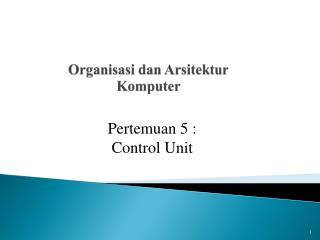 Organisasi dan Arsitektur Komputer