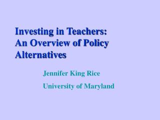 Investing in Teachers:   An Overview of Policy Alternatives