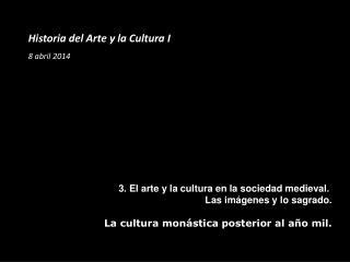 Historia del Arte y la Cultura I 8 abril 2014