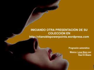 INICIANDO OTRA PRESENTACI N DE SU COLECCI N EN vitanoblepowerpoints.wordpress