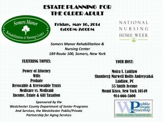 ESTATE PLANNING  FOR THE OLDER ADULT Friday,  May 16, 2014 6:00PM-7:00PM