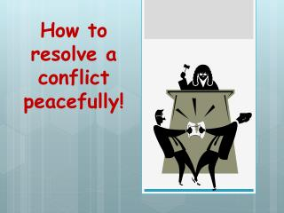 How to resolve a conflict peacefully