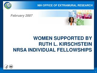 WOMEN SUPPORTED BY  RUTH L. KIRSCHSTEIN  NRSA INDIVIDUAL FELLOWSHIPS