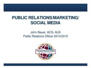 PUBLIC RELATIONS/MARKETING / SOCIAL  MEDIA