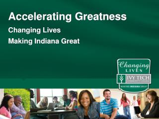 Accelerating Greatness Changing Lives Making Indiana Great