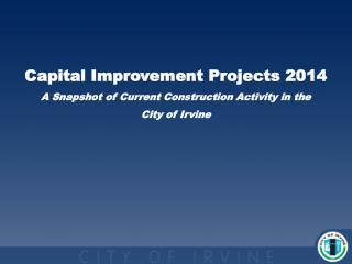 Capital Improvement Projects 2014 A Snapshot of Current Construction Activity in the
