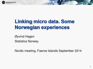 Linking  micro  data.  Some  Norwegian  experiences
