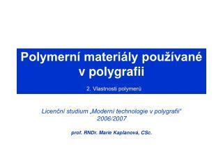 Polymern  materi ly pou  van  v polygrafii    2. Vlastnosti polymeru