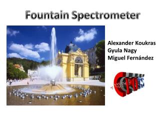 Fountain Spectrometer