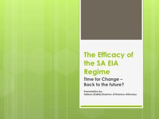 The Efficacy of the SA EIA Regime