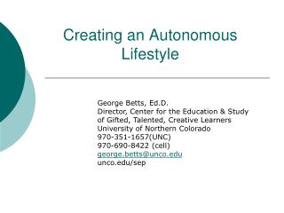 Creating an Autonomous Lifestyle