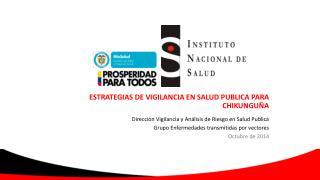 ESTRATEGIAS  DE VIGILANCIA  EN SALUD PUBLICA PARA  CHIKUNGUÑA