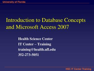 Introduction to Database Concepts  and Microsoft Access 2007