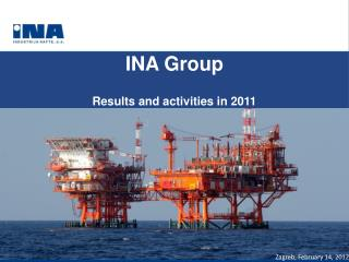 INA Group Results and activities i n  201 1