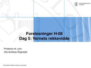 Forelesninger H-08 Dag 5: Vernets rekkevidde