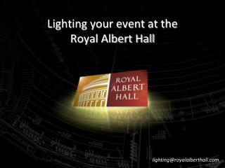 Lighting your event at the  Royal Albert Hall