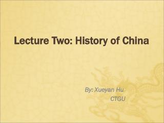 Lecture Two:  History of China