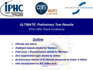 ULTIMATE: Preliminary Test Results IPHC-LBNL Phone Conference