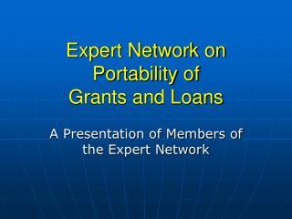 Expert Network on Portability of  Grants and Loans