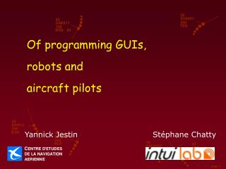 Of programming GUIs, robots and aircraft pilots