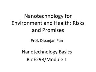 Nanotechnology for Environment and Health: Risks and Promises