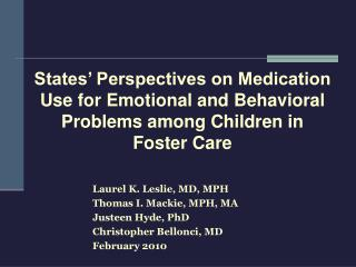 Laurel K. Leslie, MD, MPH Thomas I. Mackie, MPH, MA Justeen Hyde, PhD Christopher Bellonci, MD