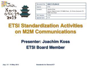 ETSI Standardization Activities on M2M Communications