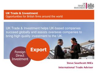 UK Trade & Investment Opportunities for British firms around the world