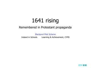 1641 rising Remembered in Protestant propaganda