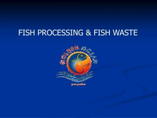 FISH PROCESSING & FISH WASTE