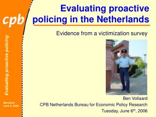 Evaluating proactive policing in the Netherlands