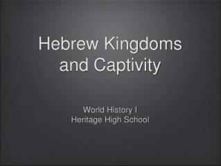 Hebrew Kingdoms and Captivity