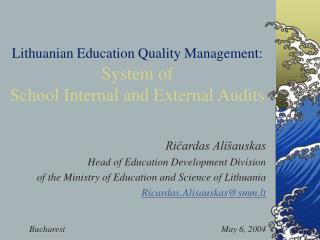 Lithuanian Education Quality Management: System of  School Internal and External Audits
