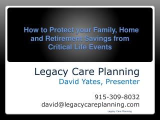 How to Protect your Family, Home and Retirement Savings from Critical Life Events