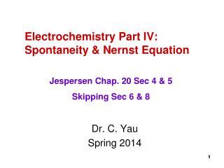 Electrochemistry Part IV:  Spontaneity & Nernst Equation