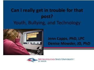 Can  I really get in trouble for  that post ? Youth, Bullying,  and  Technology