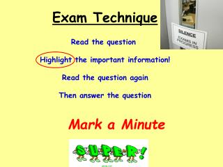 Exam Technique Read the question  Highlight the important information! Read the question again