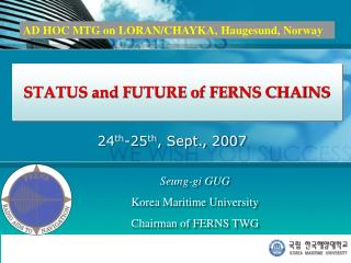 STATUS and FUTURE of FERNS CHAINS