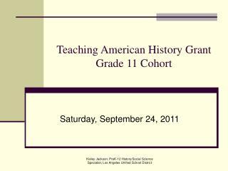 Teaching American History Grant  Grade 11 Cohort
