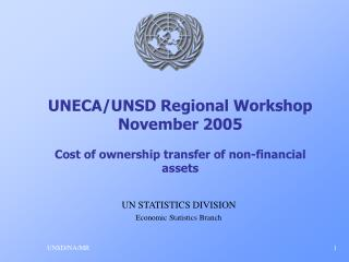 UNECA/UNSD Regional Workshop November 2005 Cost of ownership transfer of non-financial assets