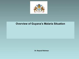 Overview of Guyana�s Malaria Situation